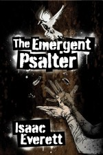 The Emergent Psalter by Isaac Everett; Church Publishing .org